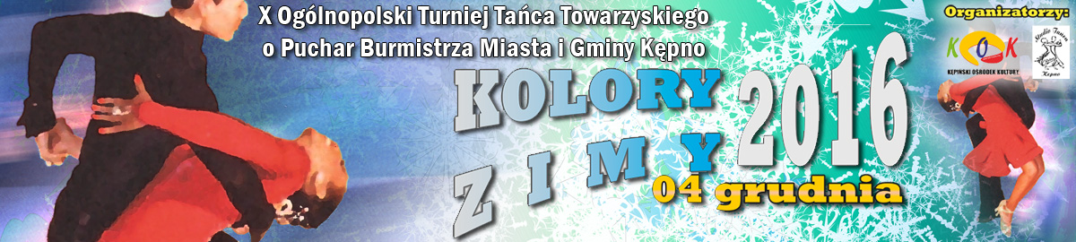 X Ogólnopolski Turniej Tańca Towarzyskiego o Puchar Burmistrza Miasta i Gminy Kępno